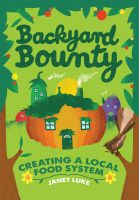 Cover for 'Backyard Bounty, Creating a Local Food System'