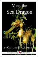 Cover for 'Meet the Sea Dragon: A 15-Minute Book for Early Readers'