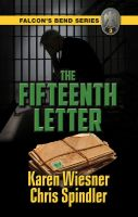 Cover for 'Falcon's Bend Series, Book 3: The Fifteenth Letter'