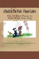 Cover for 'A Bark In The Park-Finger Lakes: The 20 Best Places To Hike With Your Dog'
