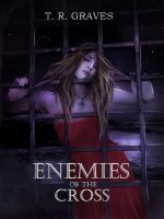 Cover for 'Enemies of the Cross (Warrior, #3)'
