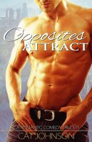 Cover for 'Opposites Attract ~ a romantic comedy trilogy'
