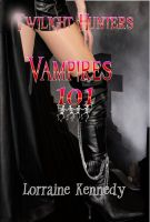 Cover for 'Vampires 101 - Twilight Hunters Series'