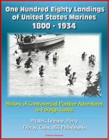 Cover for 'One Hundred Eighty Landings of United States Marines 1800 - 1934: History of Controversial Punitive Adventures in Foreign Lands, Pirates, Lejeune, Perry, Fitzroy, Cuba, USS Philadelphia'