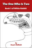 Stuart Oldfield - The One Who Is Two (Book 1 of White Rabbit)