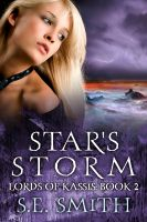 Cover for 'Star's Storm: Lords of Kassis Book 2'