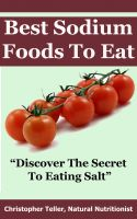 Cover for 'Best Sodium Foods to Eat: Discover the Secret to Eating Salt'