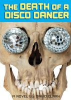 Cover for 'The Death of a Disco Dancer'