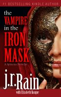 Cover for 'The Vampire in the Iron Mask (The Spinoza Trilogy #3)'