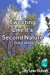 Tweeting Like It's Second Nature - 2nd Edition by Lisa Buben