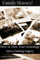 Cover for 'Family History! How to Turn Your Genealogy Into a Lasting Legacy'