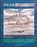 Cover for 'Cordon of Steel: The U.S. Navy and the Cuban Missile Crisis - President John F. Kennedy, Nikita Khrushchev, Admiral Dennison, U-2, Fidel Castro, SS-4 Sandal and SS-5 Skean Soviet Missiles'