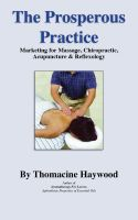 Cover for 'The Prosperous Practice: Marketing Massage, Chiropractic, Acupuncture and Reflexology'