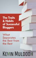 Cover for 'The Traits & Habits of Successful Bloggers: What Separates the Best from the Rest'