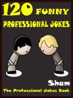 Cover for 'Jokes Professional Jokes : 120 Funny Professional Jokes'
