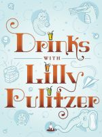 Cover for 'Drinks with Lilly Pulitzer'