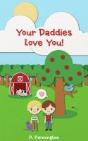 Cover for 'Your Daddies Love You: The Read Together Series (A Rhyming Picture Book)'