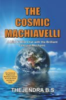 Cover for 'The Cosmic Machiavelli - A Mild & Wild Chat with the Brilliant Celestial Mechanic'