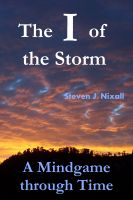 Cover for 'The 'I' of the Storm  -  A Mindgame through Time'