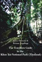Cover for 'The Travellers Guide to the Khao Yai National Park (Thailand)'