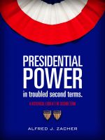 Cover for 'Presidential Power In Troubled Second Terms'