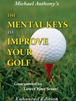 Cover for 'The Mental Keys To Improve Your Golf'