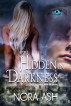 Hidden in Darkness (Paranormal Menage Romance) by Nora Ash
