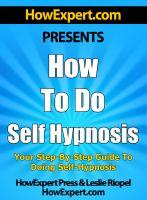 Cover for 'How To Do Self Hypnosis - Your Step-By-Step Guide To Doing Self Hypnosis'