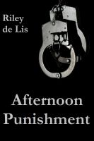 Cover for 'Afternoon Punishment (A BDSM Erotica)'