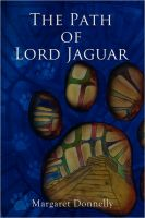 Cover for 'The Path of Lord Jaguar'
