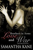Cover for 'Love and War: Brothers in Arms The Beginning'