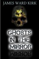Cover for 'Ghosts in the Mirror'