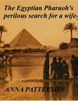Cover for 'The Egyptian Pharaoh's perilous search for a wife'