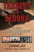 Cover for 'Tragedy in Sedona; My Life in James Arthur Ray's Inner Circle'