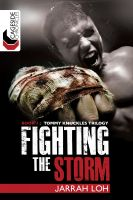 Cover for 'Fighting the Storm (Cageside Chronicles: Tommy Knuckles Trilogy 1)'