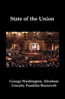 Cover for 'State of the Union: Selected Annual Presidential Addresses to Congress, from George Washington, Abraham Lincoln, Franklin Roosevelt, Ronald Reagan, George Bush, Barack Obama, and others'