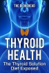 Thyroid Health : The Thyroid Solution Diet Exposed by The Blokehead