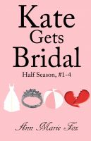 Cover for 'Kate Gets Bridal Half Season (Episodes 1 - 4)'