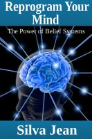 Cover for 'Reprogram Your Mind: The Power of Belief Systems'