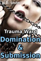 Cover for 'Trauma Ward Bundle: Domination and Submission (Medical BDSM Bundle)'