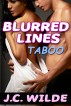 Blurred Lines - Taboo Erotica Bundle by J.C. Wilde