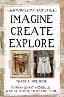 Cover for 'Imagine Create Explore Volume 3: Home Decor'