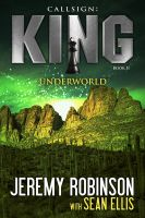 Cover for 'Callsign: King - Book 2 - Underworld (A Jack Sigler - Chess Team Novella)'