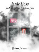 Cover for 'Janie Moss and the Other Point-oh-Two'