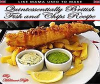 Cover for 'Quintessentially British Fish and Chips Recipe'