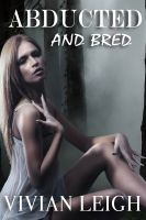 Cover for 'Abducted and Bred: Three Monster Breeding Stories'