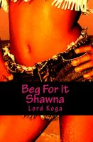 Cover for 'Beg for it Shawna!'