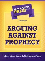 Cover for 'Arguing Against Prophecy'