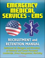Cover for 'Emergency Medical Services (EMS) Recruitment and Retention Manual - Guidebook for Managers and Recruiters of Volunteer and Career Personnel, Leadership, Stress Management, Marketing'