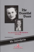 Cover for 'The Beautiful Beast: The Life & Crimes of SS-Aufseherin Irma Grese'